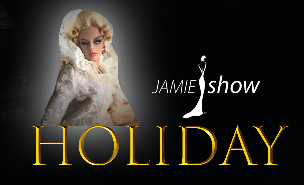 Holiday Collection JAMIEshow Dolls